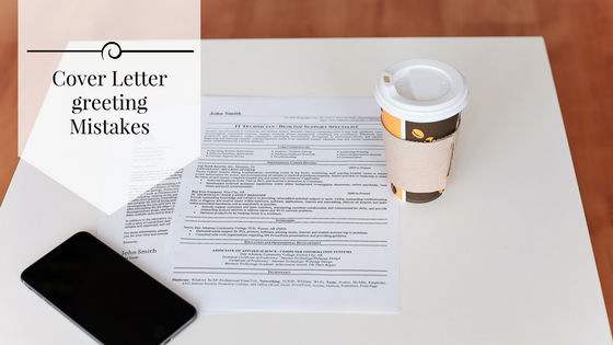 mistakes in cover letter greeting
