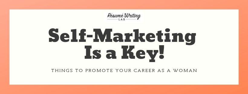Self-marketing is key!