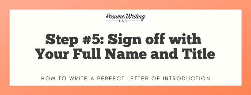 Sign off with your full name and title