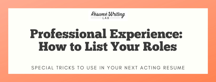 Professional Experience: How to List Your Roles
