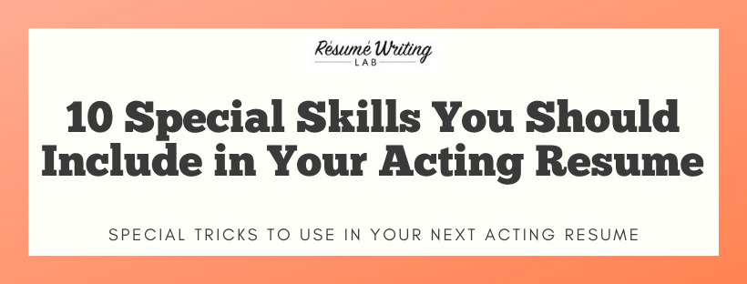 10 Special Skills You Should Include in Your Acting Resume